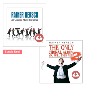 Rainer Hersch's 'The Only Choral Album You'll Ever Need 2' and 'All Classical Music Explained' – Live! Bundle (Download)